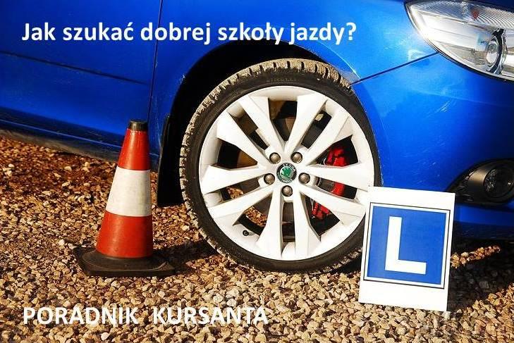 Jak szukać dobrej szkoły jazdy?